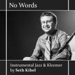No Words (Seth Kibel)
