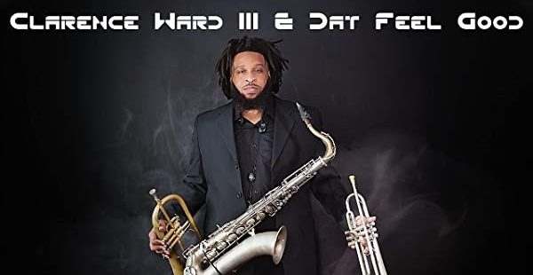 Clarence Ward III's New Album, Dat Feel Good--Live at Blue House
